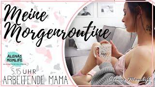 05:15 UHR ☕ meine MORGENROUTINE - einer arbeitenden Mama - MEIN ENTSPANNTER START I Alenas Momlife