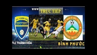 Trực tiếp Thanh Hoá vs Bình Phước 15/5/2018 Cúp Quốc Gia