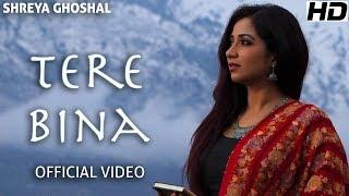 Tere Bina – Shreya Ghoshal