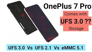Oneplus 7 Pro Comes with UFS 3.0 Storage ??    UFS 3.0 vs UFS 2.1 vs eMMC 5.1