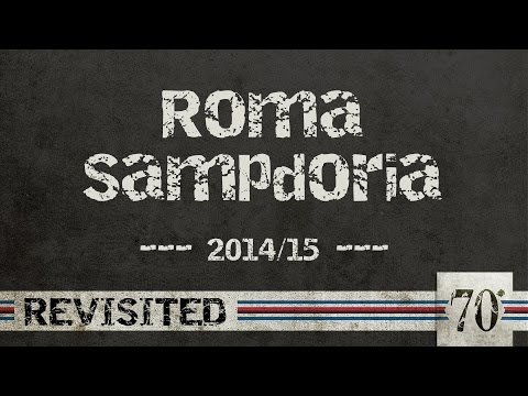 #70diNoi, Revisited: Roma-Sampdoria 2014/15