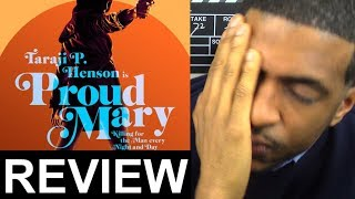 Proud Mary MOVIE REVIEW #ProudMaryMovie