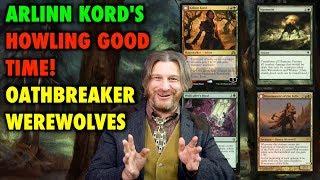Arlinn Kord's Howling Good Time! An Oathbreaker Werewolf Deck for Magic: The Gathering