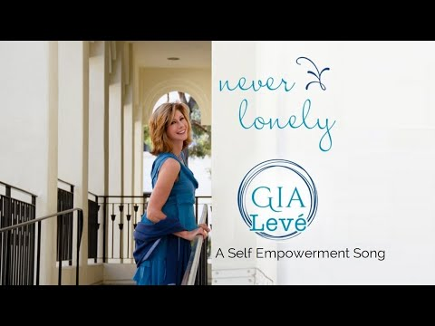 NEVER LONELY - A Self Love Song by Gia Levé | A Self Empowerment Song