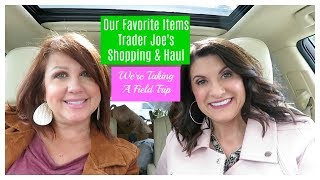 Our Favorite Items, Trader Joe's Haul | We're Going On A Field Trip 2019 | The2Orchids