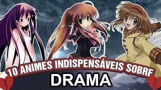 10 ANIMES SOBRE DRAMA QUE VOCÊ DEVE ASSISTIR   Top 10 Animes