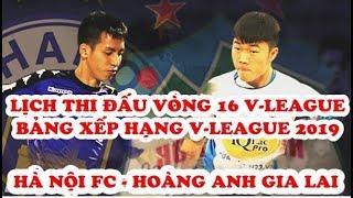 Lịch thi đấu vòng 16 V-League 2019 | Bảng xếp hạng V-League 2019