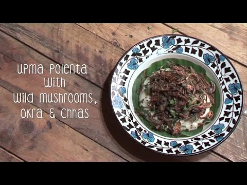 The Bombay Canteen's Upma Polenta with mushrooms and okra