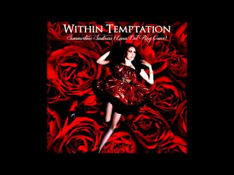 Baixar Within Temptation - Summertime Sadness (Lana Del Rey Cover)