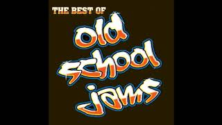 The Best Of Old School Jams
