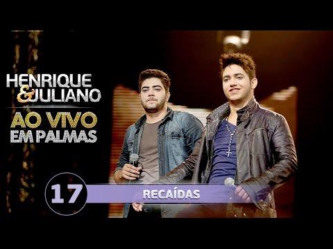 Baixar Henrique e Juliano - Recaídas - (DVD Ao vivo em Palmas)
