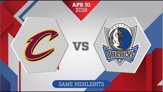 Dallas Mavericks vs Cleveland Cavaliers: April 1, 2018