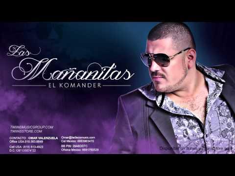 El Komander - Las Mañanitas (SUSCRIBETE)