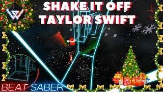 Beat Saber | Shake It Off - Taylor Swift | Let's Shake it!