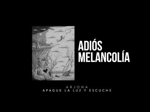 Ricardo Arjona - Adiós Melancolía