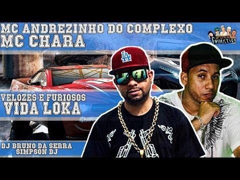 Baixar MC Chara e Andrezinho Do Complexo  - Velozes e Furiosos Vida Loka (Audio Original)
