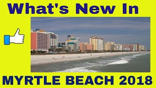 What's New In Myrtle Beach 2018