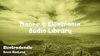 🎵 Electrodoodle - Kevin MacLeod 🎧 No Copyright Music 🎶 Dance & Electronic Music