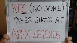 KFC (No Joke) Takes Shots at APEX LEGENDS!!