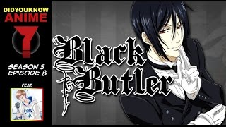 Black Butler - Did You Know Anime? Feat. CDawgVA