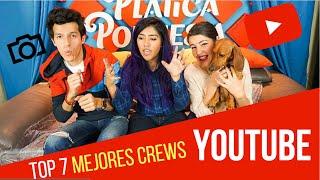 Top 7 MEJORES CREWS de YouTube