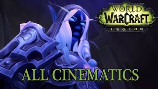 World of Warcraft: Legion All Cinematics in Chronological Order (Up to Patch 7.3)
