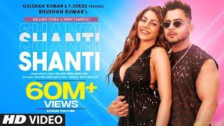 Shanti – Millind Gaba Ft Nikki Tamboli Video HD