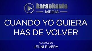 Karaokanta - Jenni Rivera - Cuando yo quiera has de volver