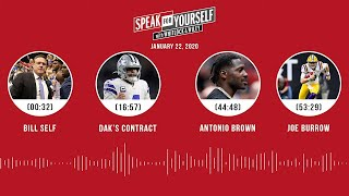Bill Self, Dak's contract, Antonio Brown, Joe Burrow (1.22.20) | SPEAK FOR YOURSELF Audio Podcast
