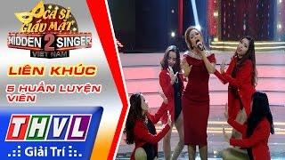 THVL | Ca sĩ giấu mặt 2016 - Tập 16 | Bán kết 2: Liên khúc - 5 Huấn luyện viên