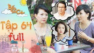 Bố là tất cả | tập 64 full: Cô Ngân đe doạ trả đũa bà Kim Anh sau khi quá khứ của mình bị phanh phui