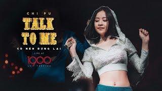 Chi Pu | TALK TO ME (CÓ NÊN DỪNG LẠI) - Live at 1900 Hanoi