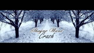 Shayne Ward - Crash [w/ Lyrics]