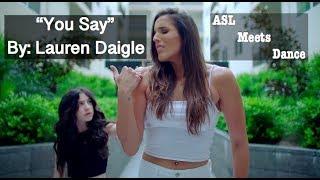 """You Say"" Lauren Daigle - ASL meets Dance"