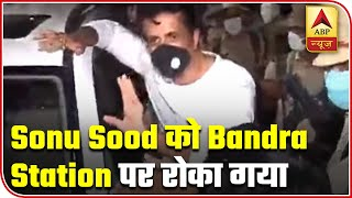 Mumbai: Sonu Sood Stopped At Bandra Station | ABP News