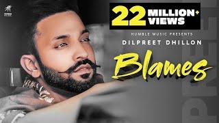 Blames – Dilpreet Dhillon Video HD