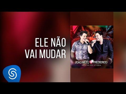 Baixar João Neto e Frederico - Ele Não Vai Mudar (DVD ao Vivo em Vitória)