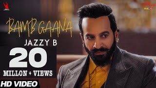Jazzy B - Bamb Gaana (Full Video) Ft. Harj Nagra & Fateh   Latest Punjabi Songs 2017