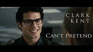 Clark Kent (Superman) // Can't Pretend