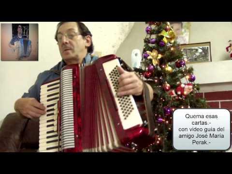 Quema esas cartas-  video guía del amigo José María Perak-  acordeón a piano - 6 ene 2015.-