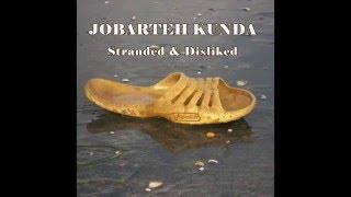 Jobarteh Kunda - Stranded & Disliked