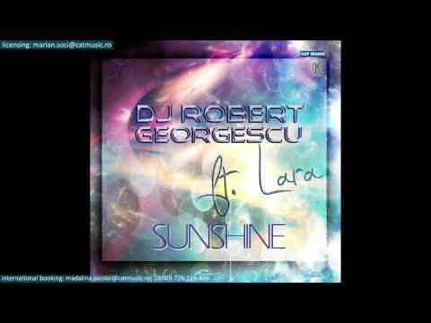 Dj Robert Georgescu ft. Lara - Sunshine (Official Single)
