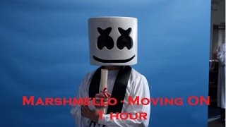 Moving On - 1 Hour - Marshmello