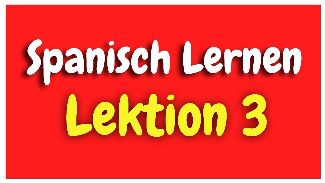 Spanisch Lernen Lektion 3 für Anfänger HD
