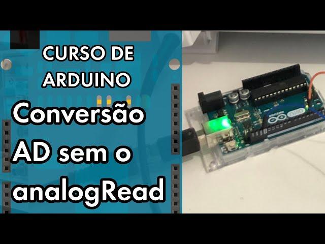 CONVERSÃO AD USANDO OS REGISTRADORES | Curso de Arduino #265