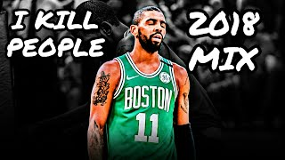 kyrie-irving-mix-i-kill-people-trippie-redd-ft-tadoe-and-chief-keef.jpg