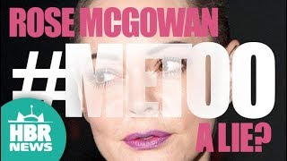 Rose McGowan Turns on #MeToo, Now hates Women and Survivors | HBR News 180