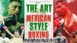 The Art of the Mexican Style of Boxing, ft Andy Ruiz Jr, Canelo Alvarez & more | PBC ON FOX