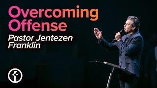 Overcoming Offense | Pastor Jentezen Franklin