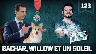 Bachar El-Assad, Willow et un soleil - VERINO #123 // Dis donc internet...
